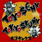 東洋センクス 「TO¥O $€NX play TOK¥O $KUNX」