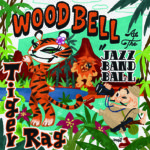 WOOD BELL At The JAZZ BAND BALL/Tiger Rag